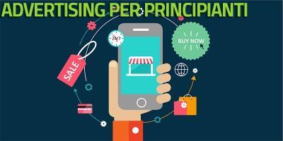 Workshop Advertising per Niubbi: Strategie e tecniche nell'utilizzo delle Facebook e Google ADS
