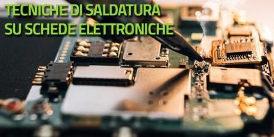 Tecniche di saldatura su schede elettroniche