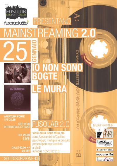 MAINSTREAMING 2.0: IO NON SONO BOGTE + LE MURA