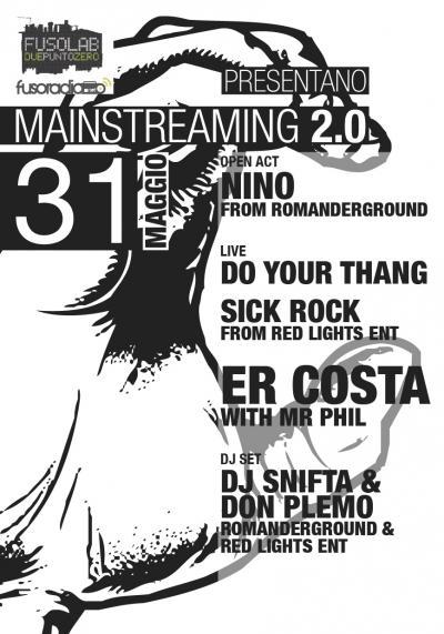 MAINSTREAMING 2.0:  Er Costa + Mr Phil, Sick Rock + Don Plemo, Dj Snifta & Nino, Do Your Thang