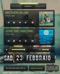 Brothers in Law e Love the Unicorn in concerto - Sabato 23 Febbraio