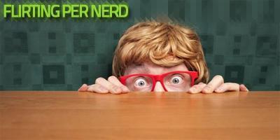 Flirting per nerd