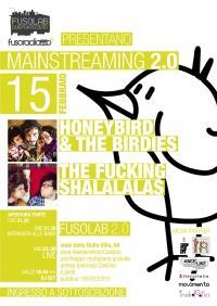 MAINSTREAMING 2.0: HONEYBIRD & THE BIRDIES +  THE FUCKING SHALALALAS