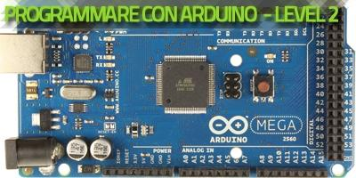 Programmare con Arduino - level 2