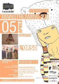 MAINSTREAMING 2.0: L'ORSO + CALCUTTA