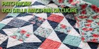 Patchwork e uso della macchina da cucire