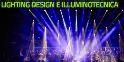 Lighting design e illuminotecnica