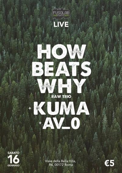 Howbeatswhy + Kuma + AV_0 LIVE