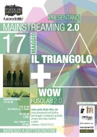 MAINSTREAMING 2.0: IL TRIANGOLO + WOW!
