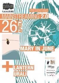 MAINSTREAMING 2.0: URALI + LANTERN + MARY IN JUNE