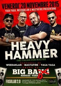Heavy Hammer: ||| YAGA YAGA ||| ||| WEEDAKLAN ||| ||| MASTAFIRE |||