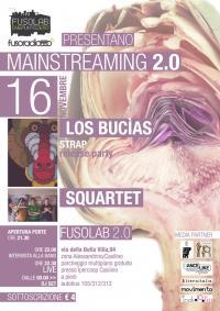 "Mainstreaming 2.0:  LOS BUCIAS  (""STRAP"" RELEASE PARTY)  +  SQUARTET"