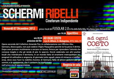 """Schermi Ribelli - Proiezione """"AD OGNI COSTO"""" di Davide Alfonsi, Denis Malagnino - Venerdì 7 Dicembre"""